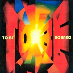 To Be_Borneo_krautrock